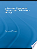 Indigenous Knowledge  Ecology  and Evolutionary Biology