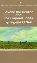 Beyond the Horizon and the Emperor Jones