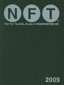 NFT  Not For Tourists Guide to Washington  D C   2009
