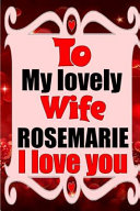 To My Lovely Wife ROSEMARIE I Love You Book