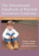 The International Handbook of Parental Alienation Syndrome: ...
