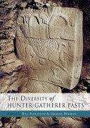 The Diversity of Hunter Gatherer Pasts