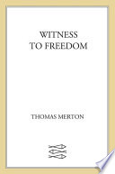 Witness to Freedom  : The Letters of Thomas Merton in Times of Crisis