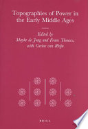 Topographies of Power in the Early Middle Ages