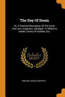 The Day Of Doom Or A Poetical Description Of The Great And Last Judgment Abridged To Which Is Added Vanity Of Vanities Etc