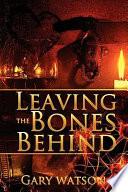Leaving the Bones Behind