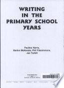 """Writing in the Primary School Years"" by Pauline Harris"