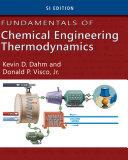 Fundamentals of Chemical Engineering Thermodynamics, SI Edition