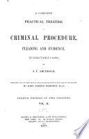 A Complete Practical Treatise on Criminal Procedure  Pleading  and Evidence  in Indictable Cases Book PDF