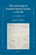 Archaeology of Frankish Church Councils, AD 511-768