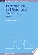Quantitative Core Level Photoelectron Spectroscopy Book
