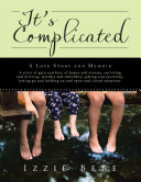 Pdf It's Complicated: A Love Story and Memoir Telecharger