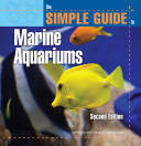 The Simple Guide to Marine Aquariums