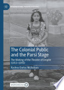The Colonial Public And The Parsi Stage