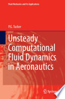Unsteady Computational Fluid Dynamics in Aeronautics