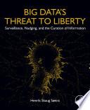 Big Data s Threat to Liberty