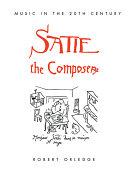 Satie the Composer