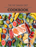 The Fat Smash Diet Cookbook