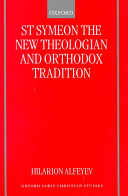 St. Symeon the New Theologian and Orthodox Tradition