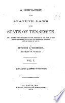 A Compilation of the Statute Laws of the State of Tennessee