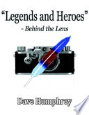 Legends And Heroes Behind The Lens