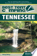 Best Tent Camping: Tennessee  : Your Car-Camping Guide to Scenic Beauty, the Sounds of Nature, and an Escape from Civilization