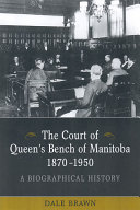 The Court of Queen s Bench of Manitoba  1870 1950