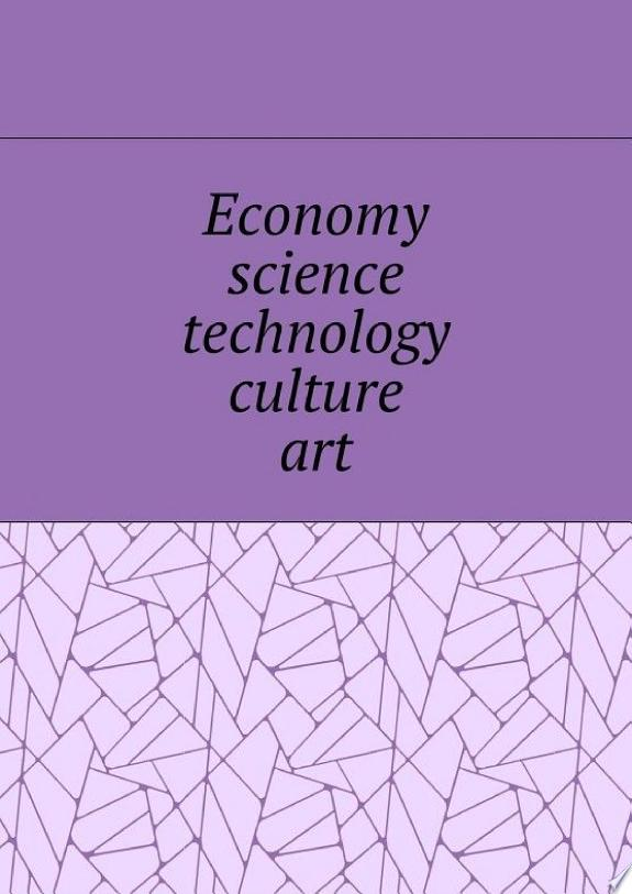Economy, science, technology, culture, art