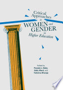 Critical Approaches to Women and Gender in Higher Education Book