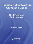 Russian Policy Towards China and Japan