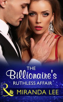 The Billionaire's Ruthless Affair (Mills & Boon Modern) (Rich, Ruthless and Renowned, Book 2)