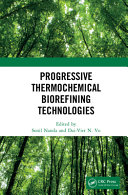 Progressive Thermochemical Biorefining Technologies