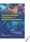 FORENSIC MEDICINE, TOXICOLOGY AND MEDICAL JURISPRUDENCE, 2/E