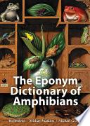 The Eponym Dictionary Of Amphibians Book PDF