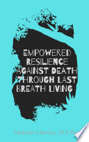 Empowered Resilience Against Death Though Last breath Living Book