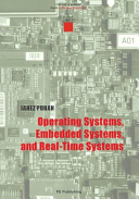 Operating Systems, Embedded Systems, and Real-Time Systems