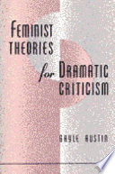 Feminist Theories for Dramatic Criticism