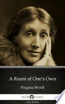 A Room of One   s Own by Virginia Woolf   Delphi Classics  Illustrated  Book