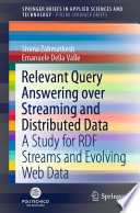 Relevant Query Answering over Streaming and Distributed Data
