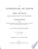 The Literature of Egypt and the Soudan from the Earliest Times to the Year 1885  i e  1887  Inclusive