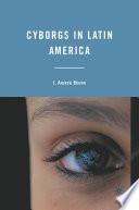 Cyborgs in Latin America