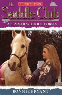 Saddle Club Super 1  A Summer Without Horses