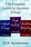 The COMPLETE Amish by Accident Trilogy