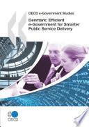 Oecd E Government Studies Denmark Efficient E Government For Smarter Public Service Delivery