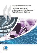 OECD e-Government Studies Denmark: Efficient e-Government for Smarter Public Service Delivery