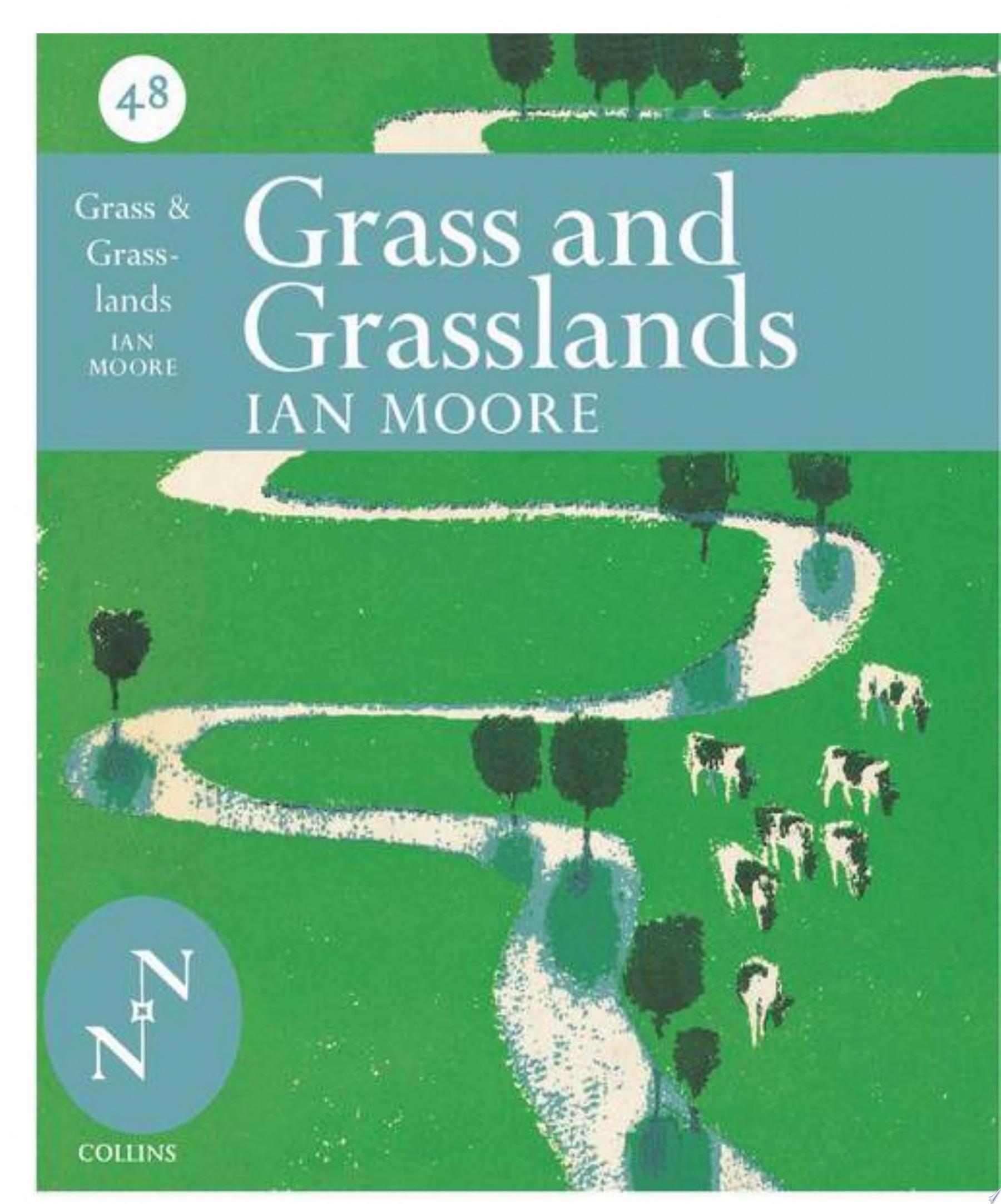 Grass and Grassland  Collins New Naturalist Library  Book 48