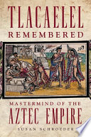 Tlacaelel Remembered