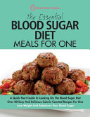 The Essential Blood Sugar Diet Meals for One