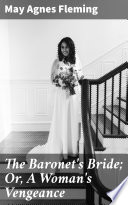 Download The Baronet's Bride; Or, A Woman's Vengeance Epub