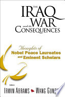 Iraq War And Its Consequences  The  Thoughts Of Nobel Peace Laureates And Eminent Scholars